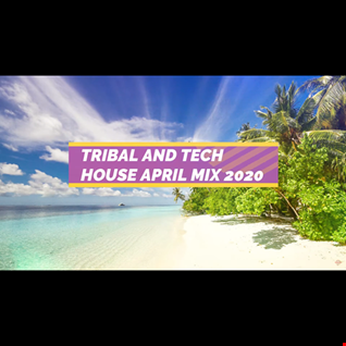 TRIBAL AND TECH HOUSE APRIL MIX 2020 BY PRECISE MUSIC