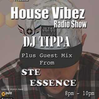 DJ Tippa presents House Vibez Radio Show feat. Ste Essence Saturday 1st July 2017