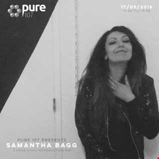 Samantha Bagg - State Of Independence (Vinyl Introduction Mix) Pure 107 17.09.2016