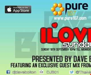 Dave Boulton - iLove Sunday's Featuring an EXCLUSIVE Guest Mix From Lil Jon Live On Pure 107 18.09.2016