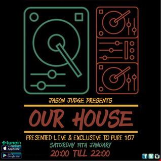 Jason Judge - Our House (Tech-Sesh trip down memory lane) Live on Pure 107 19th January 2019