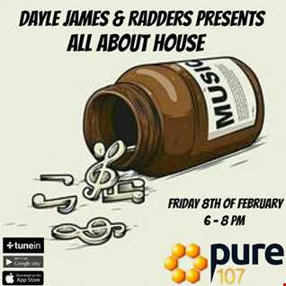 All about house - Dayle James & Radders 8th of Feb 19 Pure 107