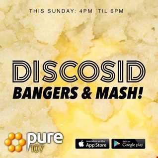 Discosid - Bangers & Mash live on Pure 107 Sunday 3rd September 2017