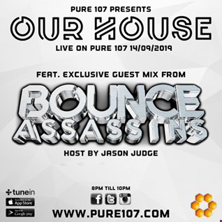 Jason Judge - Our House feat. Bounce Assassins live on Pure 107 14th Sept 2019