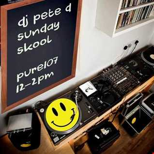 Sunday Skool With Pete D Live On Pure 107 12.02.2017
