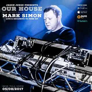 Jason Judge presents - Our House feat. Mark Simon live on Pure 107 Saturday 5th August 2017