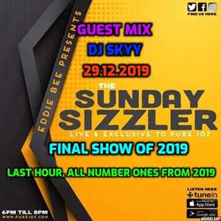 sunday sizzler radio show 29 12 2019 with guest mix from dj skyy