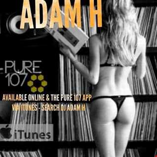 Adam H - Adams House live on Pure 107 20th May 2018