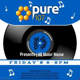 All About House - Dayle James live on Pure 107 9th March 2018