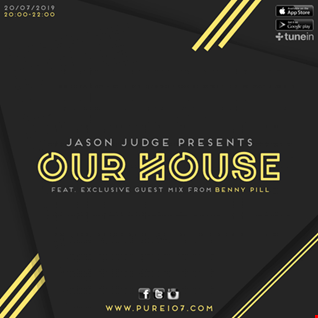Jason Judge - Our House feat. Benny Pill live on Pure 107 Saturday 20th July 2019
