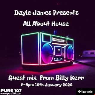 All About House - Dayle James on Pure107fm with guest mix from Billy Kerr 10th Jan 20