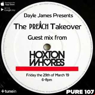 Dayle James - All About House (Preach Takeover) feat. guest mix from Hoxton Whores 29.03.2019