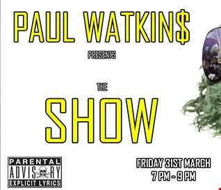 Paul Watkins presents The Show 31_03_17