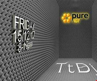 Jonny Williams presents - Trust The DJ (TtDj) EXCLUSIVE to Pure 107 15.12.2017