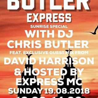 Chris Butler-The Butler Express with special guest David Harrison - Sunrise special