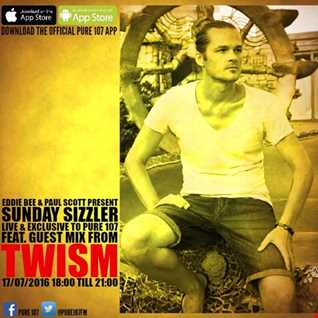 Sunday Sizzler - Twism Exclusive Guest Mix Live On Pure 107 17.07.2016