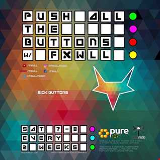 FXWLL - Push All The Buttons (PATB) live on Pure 107 Saturday 9th September 2017