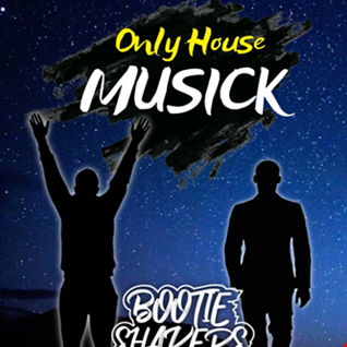 Dave Bolton presents 'Only House Musick' feat. Bootie Shakers  06.12.17