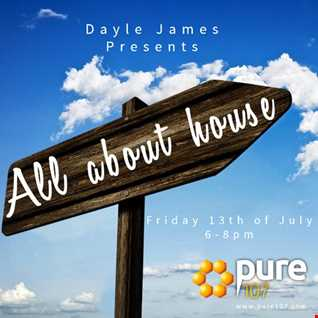 All about house - Dayle James on Pure 107 - 13th July 18