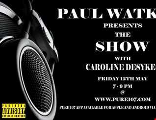 Paul Watkins Presents The Show With Caroline Desykes 12_05_17