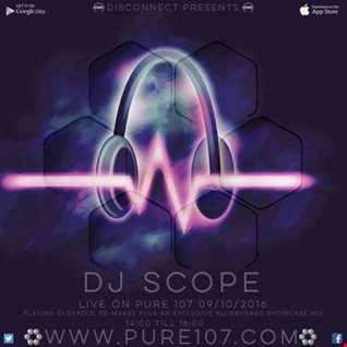 Disconnect - DJ Scope Live On Pure 107 23.10.2016