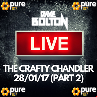 Dave Bolton LIVE from The Crafty Chandler in Liverpool on Pure 107  28.01.17 (Part 2 23.30-00.30)