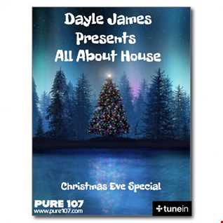 Dayle James Presents All About House - Christmas Eve Special 24th Dec 19