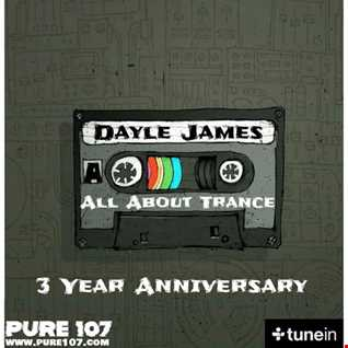 Dayle James - All about trance - Pure107fm - 3rd Anniversary Show - 24th July 20