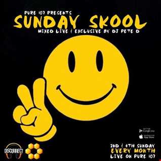 Pete D - Sunday Skool Live On Pure 107 25.09.2016