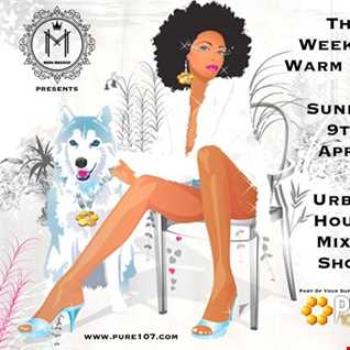 Mark Maddox presents - Weekend Warm Down (Urban Houses Mixes) Show  Live on Pure 107 09.04.2017