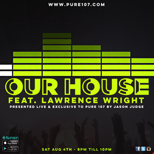 Jason Judge - Our House feat. Lawrence Wright live on Pure 107 Saturday 4th August 2018