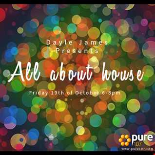 All about House with Dayle James on  Pure 107 19th October 18