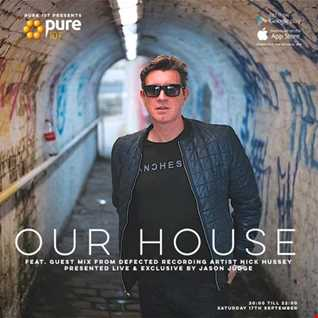 Jason Judge - Our House Feat. 2Kinky Classics Guest Mix From Nick Hussey Live On Pure 107 17.09.2016