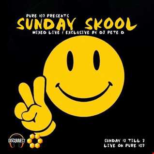 Pete D - Sunday Skool Live On Pure 107 15.01.2017