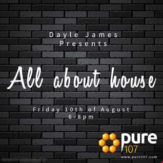 All About House - 10th of August 18 Pure107 show
