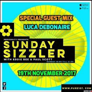 Eddie Bee presents The Sunday Sizzler featuring EXCLUSIVE guest mix from Luca Debonaire live on Pure 107 19.11.2017