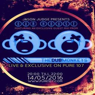 Jason Judge -Our House With Guest Mix From The Dub Monkeys Live On Pure 107 14.05.2016