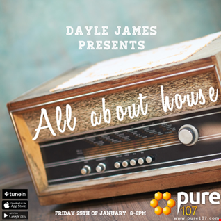 All About House Dayle James  Pure 107 25th of January 2019