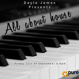 Dayle James - All About House - 21st of September 18 Pure107 show