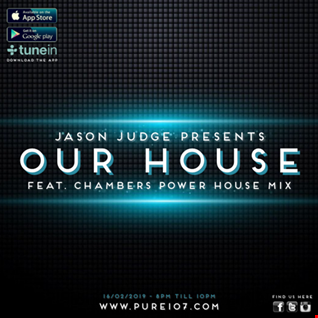 Jason Judge presents Our House feat. Chambers Power Hour mix live on Pure 107 Saturday 16th February 2019