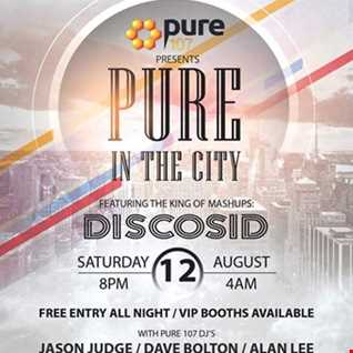 Pure 107 presents - Pure In The City live from Tequila Liverpool Saturday 12th August 2017