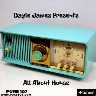 All About House - Dayle James on Pure107fm 6th March 20