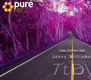 Trust The DJ (TtDj) with Jonny Williams on Pure 107 Friday 23rd February 2018