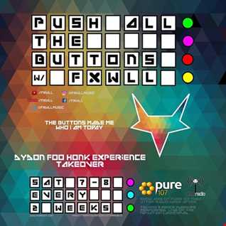 FXWLL presents Push All The Buttons - Dydon Foo Honk Experience Takeover on Pure 107 23.09.2017