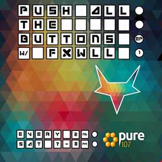 Push All The Buttons Live On Pure 107 With FXWLL 25.02.2017