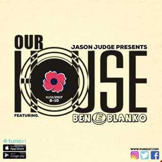 Jason Judge presents Our House feat. Ben E Blanko on Pure 107 Saturday November 11th