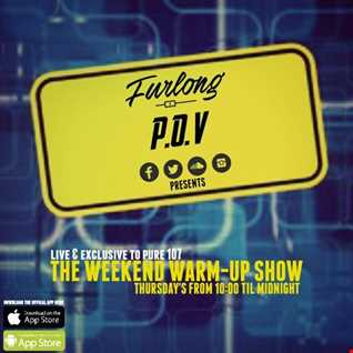 Furlong & P.O.V - Weekend Warm-Up Feat Guest Mixes From Discosid & Mark Maddox Live On Pure 107 21.07.2016