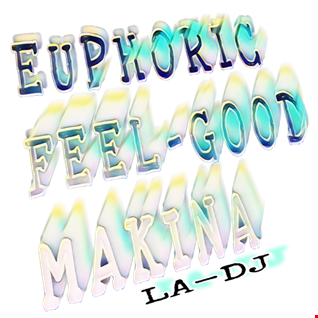 LA DJ  EUPHORIC  STOMPING FEELGOOD MAKINA pure 107