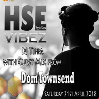 DJ Tippa - HSE VibeZ Radio Show feat. Dom Townsend 21st April 2018