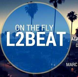 On The Fly  - mixed by L2beat 02-19-2015